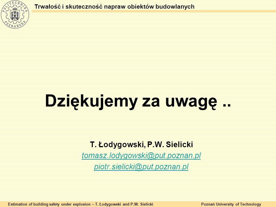 Estimation of building safety under explosion – T. Łodygowski and P.W. SielickiPoznań University of Technology Trwałość i skuteczność napraw obiektów