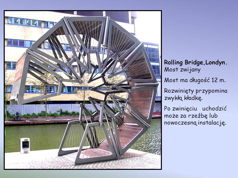 Rolling Bridge,Londyn. nowatorski rodzaj mostu ruchomego. Został zaprojektowany przez Thomasa Heatherwicka i oddany do użytku w 2004 roku. Most składa