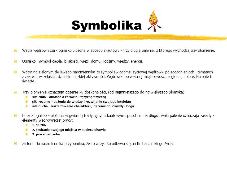 Symbolika zWatra wędrownicza - ognisko ułożone w sposób skautowy - trzy długie palenie, z którego wychodzą trzy płomienie. zOgnisko - symbol ciepła, b