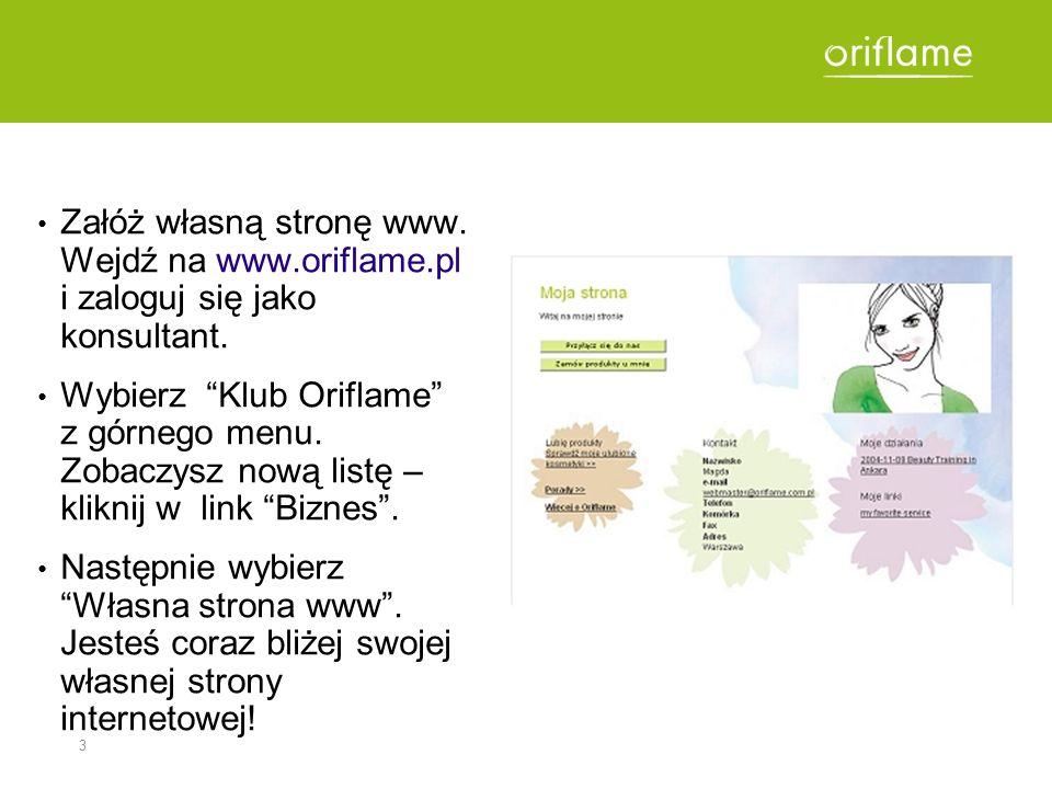 3 Załóż własną stronę www. Wejdź na www.oriflame.pl i zaloguj się jako konsultant. Wybierz Klub Oriflame z górnego menu. Zobaczysz nową listę – klikni