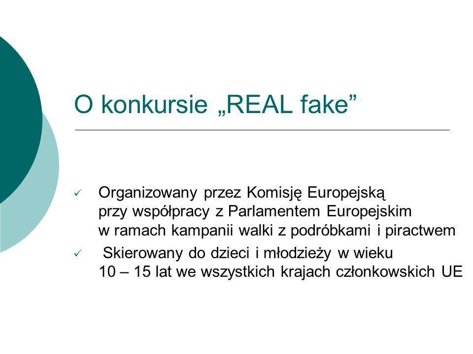 O konkursie REAL fake Organizowany przez Komisję Europejską przy współpracy z Parlamentem Europejskim w ramach kampanii walki z podróbkami i piractwem