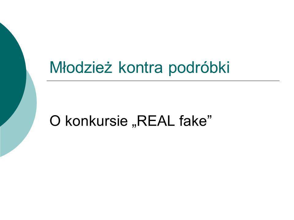 Młodzież kontra podróbki O konkursie REAL fake
