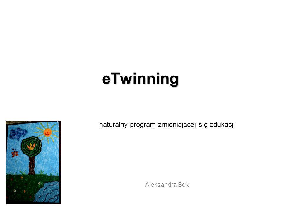 eTwinning naturalny program zmieniającej się edukacji Aleksandra Bek
