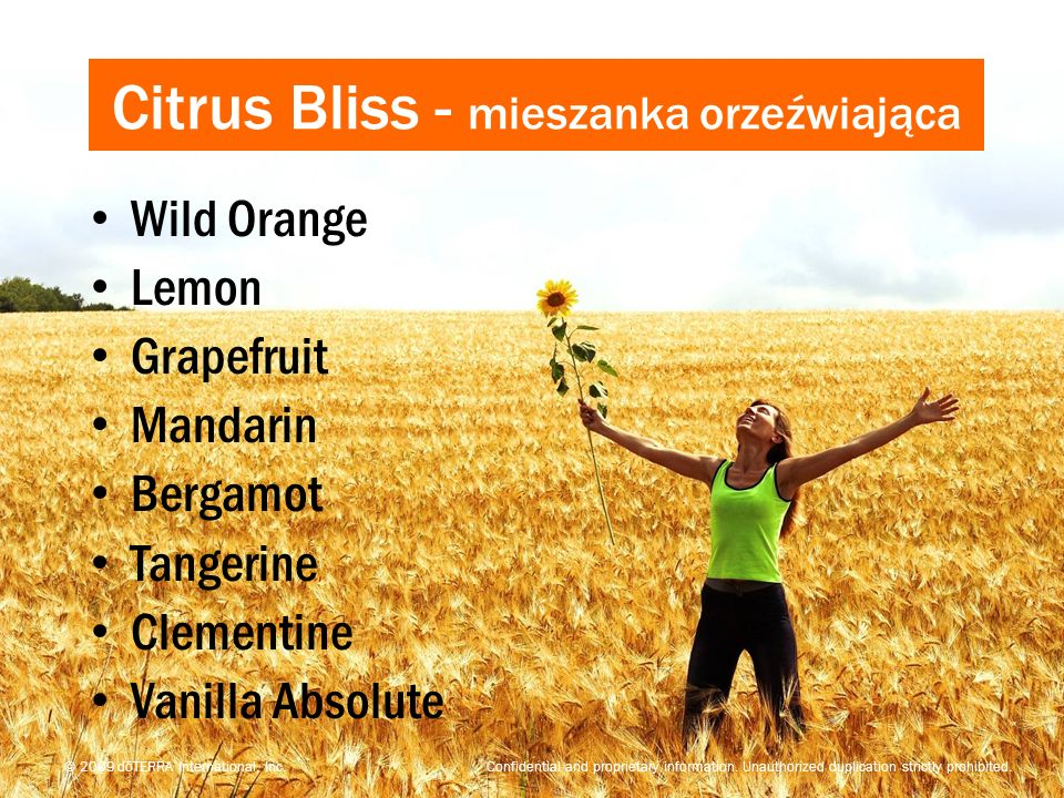 Citrus Bliss - mieszanka orzeźwiająca Wild Orange Lemon Grapefruit Mandarin Bergamot Tangerine Clementine Vanilla Absolute © 2009 dōTERRA International, Inc.
