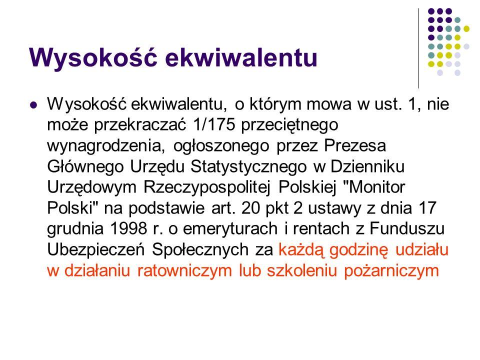 Wysokość ekwiwalentu Wysokość ekwiwalentu, o którym mowa w ust. 1, nie może przekraczać 1/175 przeciętnego wynagrodzenia, ogłoszonego przez Prezesa Gł