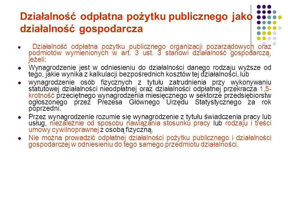 Działalność odpłatna pożytku publicznego jako działalność gospodarcza Działalność odpłatna pożytku publicznego organizacji pozarządowych oraz podmiotó