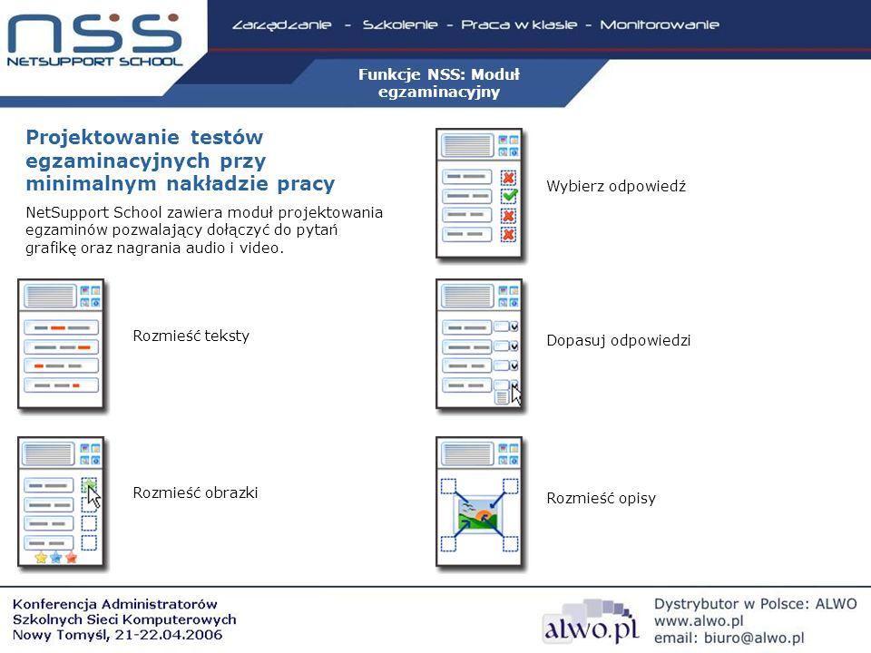 Wybierz odpowiedź Projektowanie testów egzaminacyjnych przy minimalnym nakładzie pracy NetSupport School zawiera moduł projektowania egzaminów pozwalający dołączyć do pytań grafikę oraz nagrania audio i video.