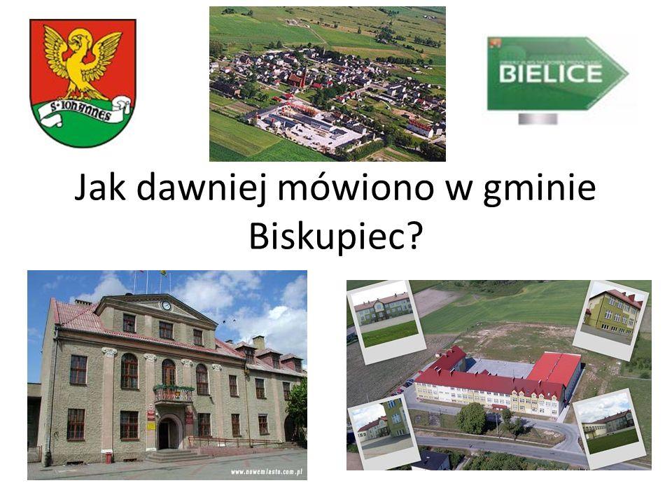 Jak dawniej mówiono w gminie Biskupiec?