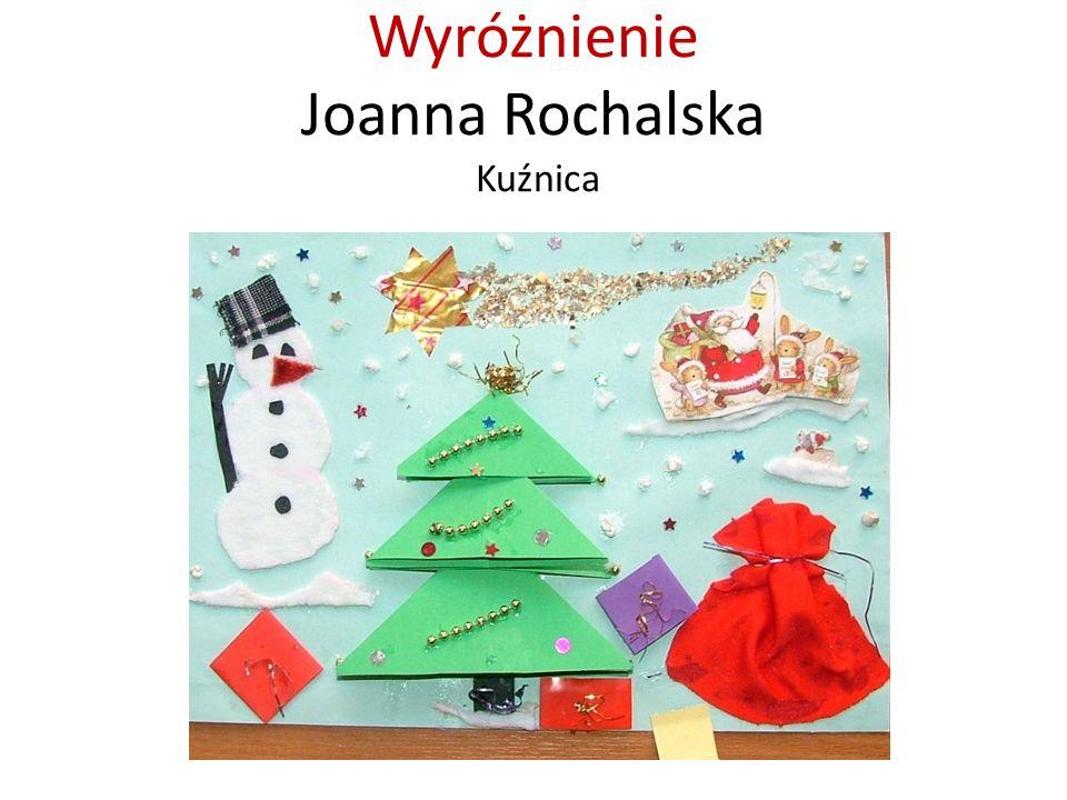 Wyróżnienie Joanna Rochalska Kuźnica