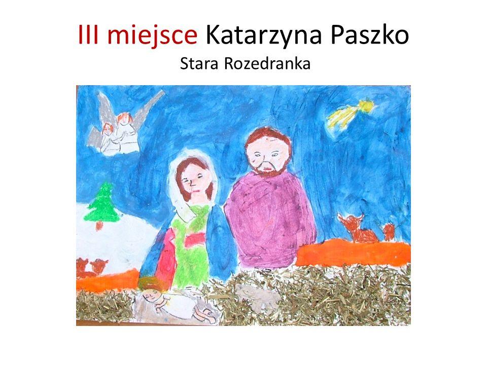 III miejsce Katarzyna Paszko Stara Rozedranka