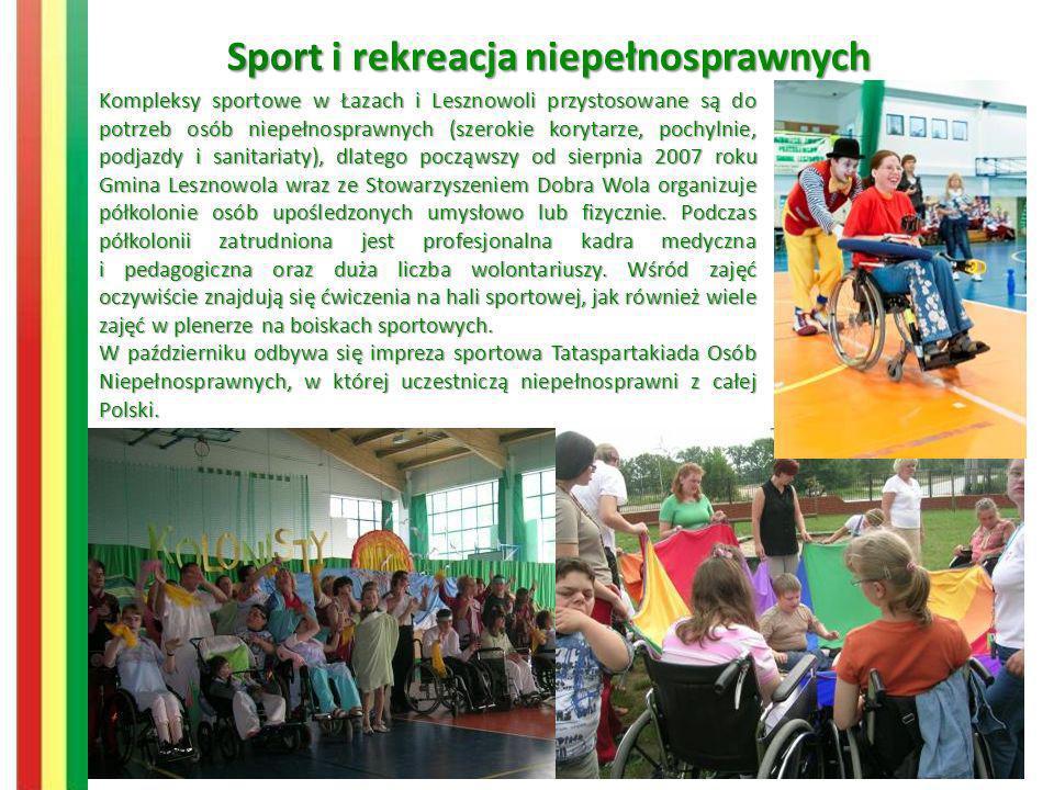 Sport i rekreacja niepełnosprawnych Kompleksy sportowe w Łazach i Lesznowoli przystosowane są do potrzeb osób niepełnosprawnych (szerokie korytarze, p