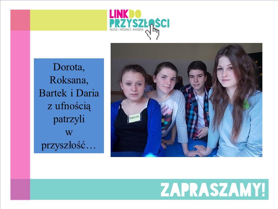 Dorota, Roksana, Bartek i Daria z ufnością patrzyli w przyszłość…