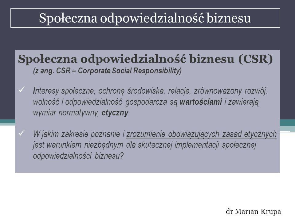 Społeczna odpowiedzialność biznesu dr Marian Krupa Społeczna odpowiedzialność biznesu (CSR) (z ang. CSR – Corporate Social Responsibility) I nteresy s