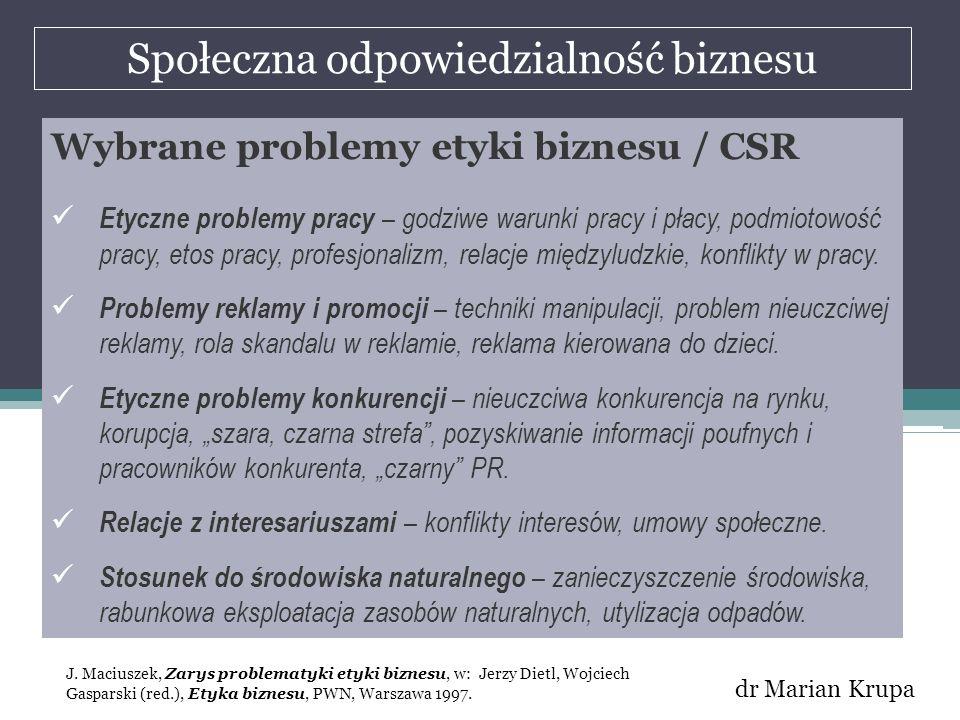 Społeczna odpowiedzialność biznesu dr Marian Krupa Wybrane problemy etyki biznesu / CSR Etyczne problemy pracy – godziwe warunki pracy i płacy, podmio