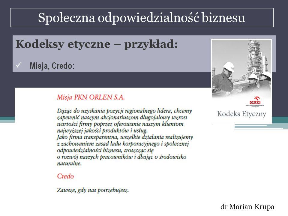 Społeczna odpowiedzialność biznesu dr Marian Krupa Kodeksy etyczne – przykład: Misja, Credo: