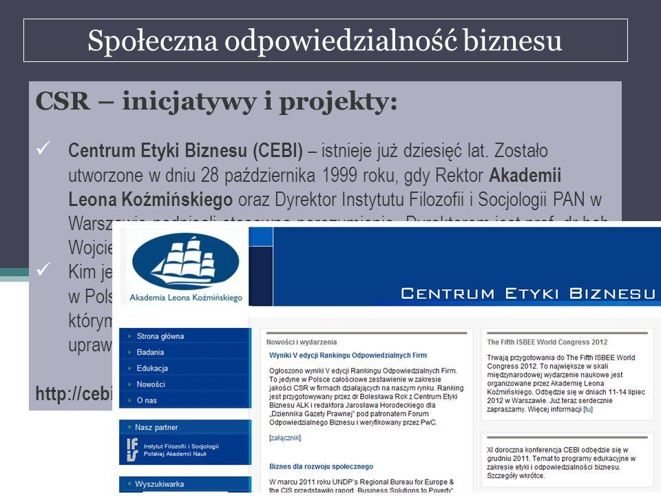 Społeczna odpowiedzialność biznesu dr Marian Krupa CSR – inicjatywy i projekty: Centrum Etyki Biznesu (CEBI) – istnieje już dziesięć lat. Zostało utwo