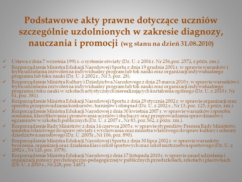Podstawowe akty prawne dotyczące uczniów szczególnie uzdolnionych w zakresie diagnozy, nauczania i promocji (wg stanu na dzień 31.08.2010) Ustawa z dn