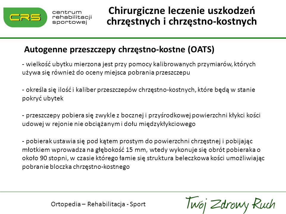 Autogenne przeszczepy chrzęstno-kostne (OATS) - wielkość ubytku mierzona jest przy pomocy kalibrowanych przymiarów, których używa się również do oceny