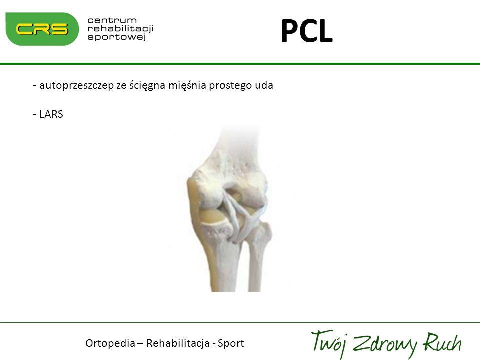 - autoprzeszczep ze ścięgna mięśnia prostego uda - LARS PCL Ortopedia – Rehabilitacja - Sport