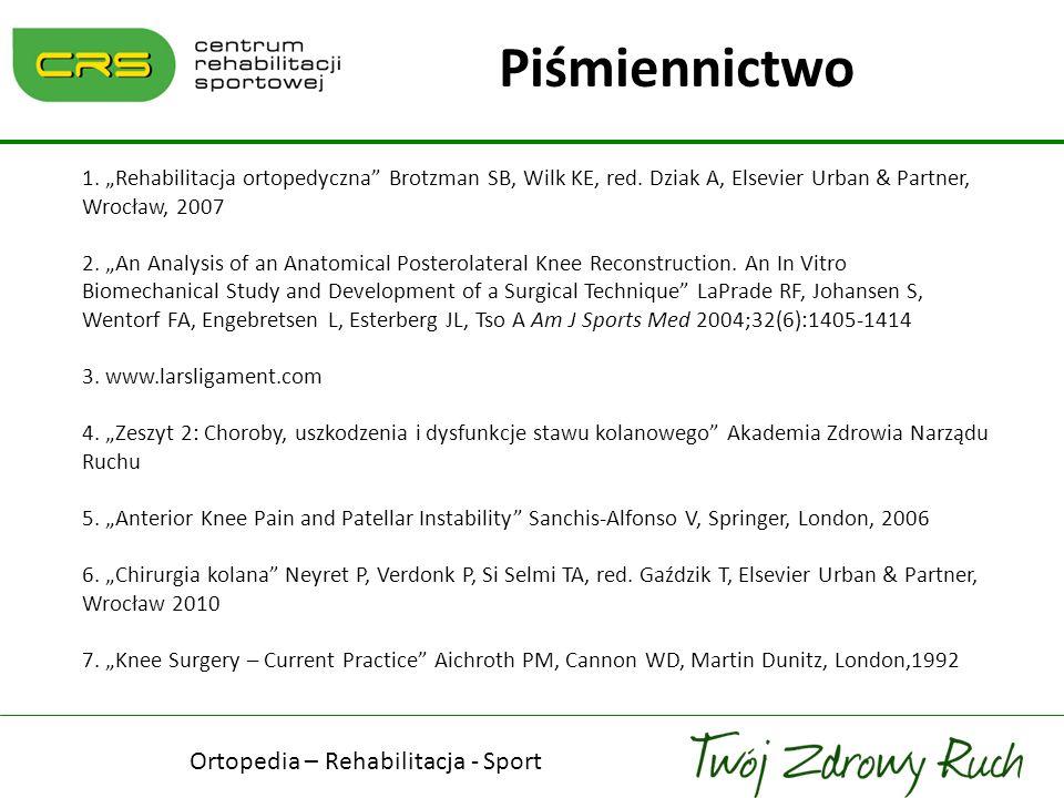 1. Rehabilitacja ortopedyczna Brotzman SB, Wilk KE, red. Dziak A, Elsevier Urban & Partner, Wrocław, 2007 2. An Analysis of an Anatomical Posterolater