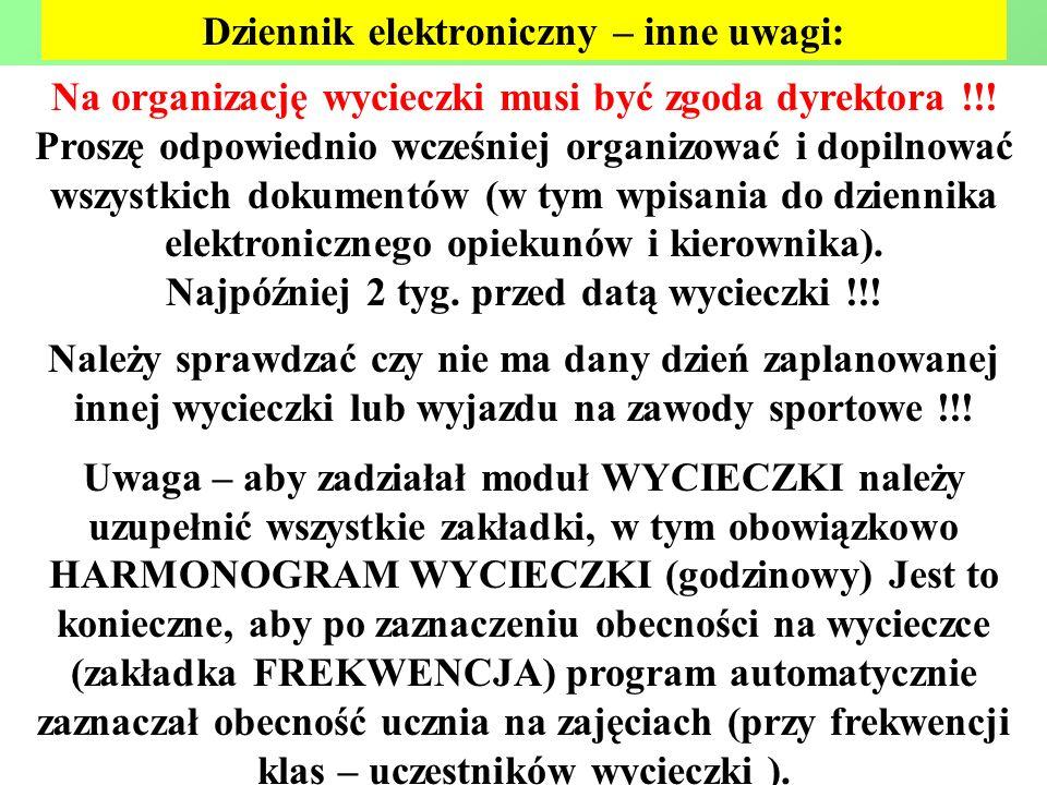 Dziennik elektroniczny – inne uwagi: Na organizację wycieczki musi być zgoda dyrektora !!.
