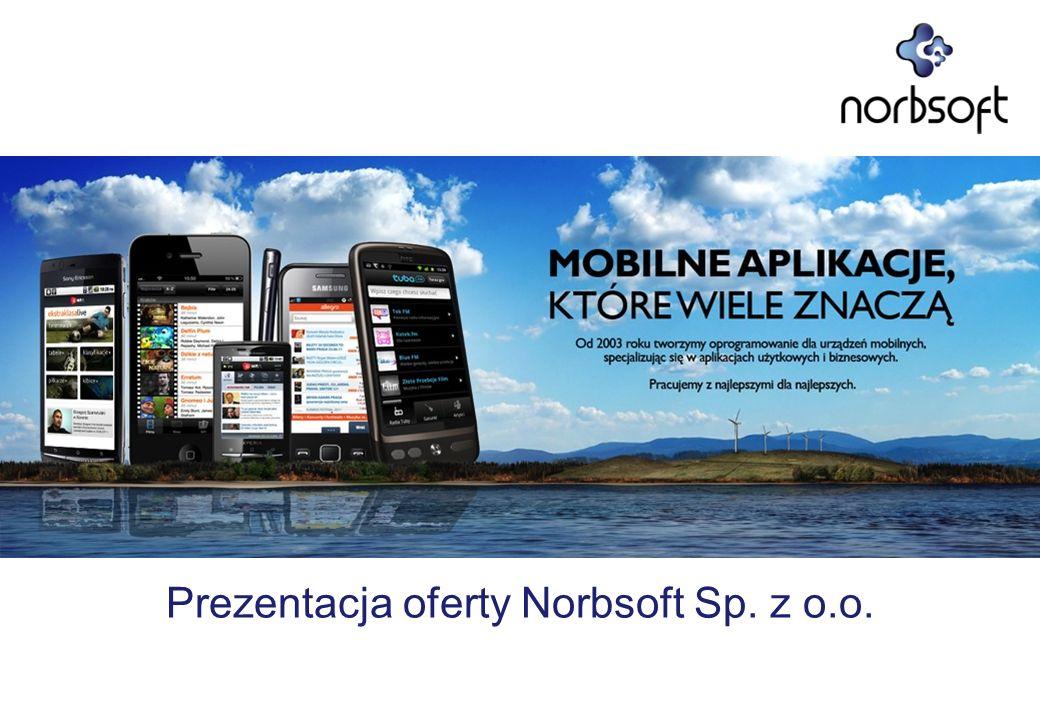 Wstęp – O Norbsoft Nowy folder 200 160 60 38 3 3 2003 2012 Biura Norbsoft Lat doświadczenia kadry zarządzającej (łącznie) Liczba klientów i partnerów Urządzenia do testów Zrealizowanych aplikacji B2C i B2B