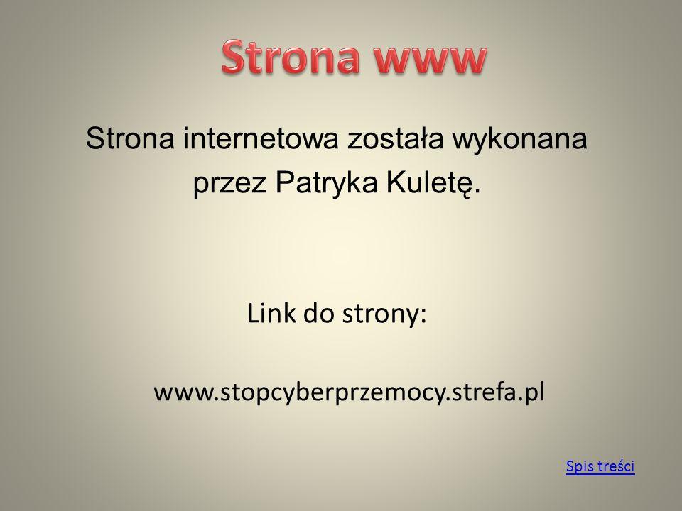 Spis treści Strona internetowa została wykonana przez Patryka Kuletę.