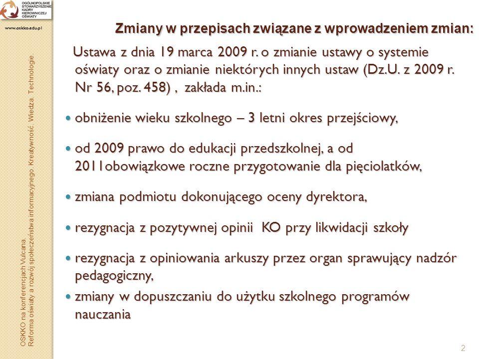 2 Zmiany w przepisach związane z wprowadzeniem zmian: Ustawa z dnia 19 marca 2009 r. o zmianie ustawy o systemie oświaty oraz o zmianie niektórych inn