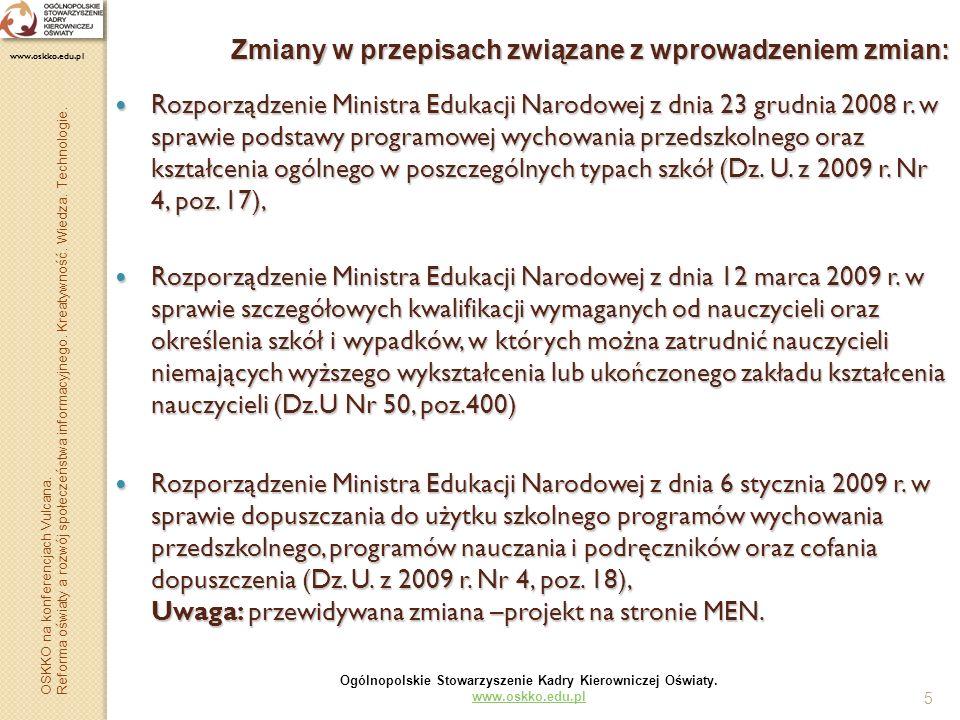 5 Zmiany w przepisach związane z wprowadzeniem zmian: Rozporządzenie Ministra Edukacji Narodowej z dnia 23 grudnia 2008 r. w sprawie podstawy programo