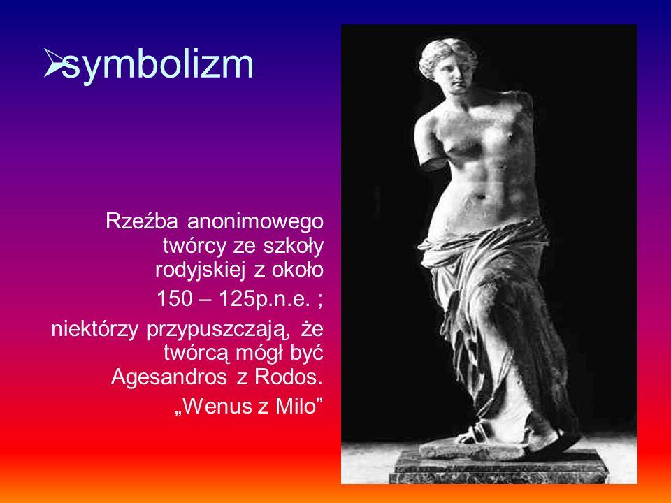 symbolizm Rzeźba anonimowego twórcy ze szkoły rodyjskiej z około 150 – 125p.n.e. ; niektórzy przypuszczają, że twórcą mógł być Agesandros z Rodos. Wen
