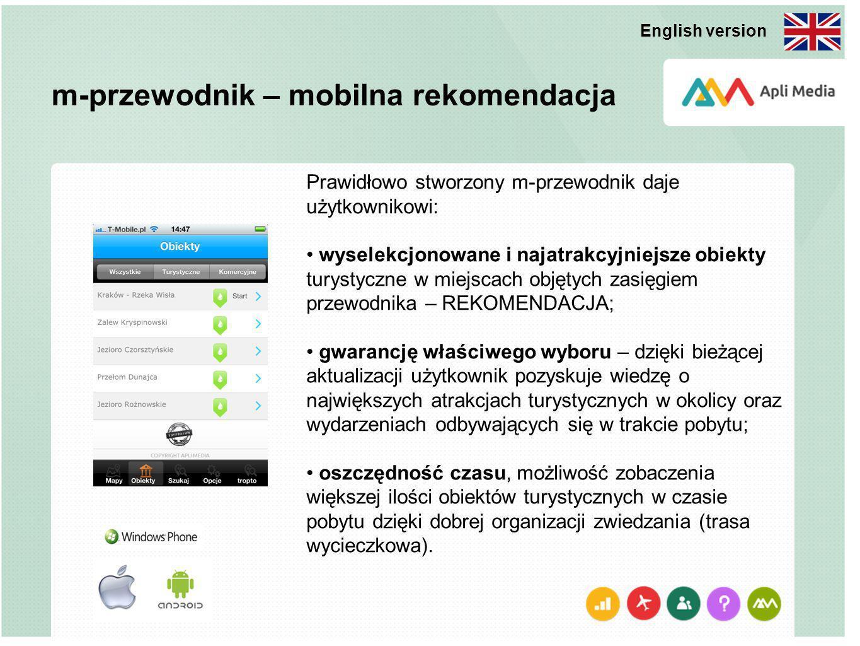 m-przewodnik – mobilna rekomendacja Prawidłowo stworzony m-przewodnik daje użytkownikowi: wyselekcjonowane i najatrakcyjniejsze obiekty turystyczne w
