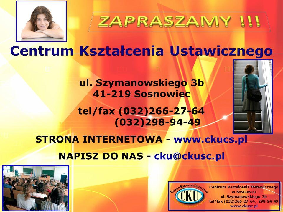 ul. Szymanowskiego 3b 41-219 Sosnowiec tel/fax (032)266-27-64 (032)298-94-49 STRONA INTERNETOWA - www.ckucs.pl NAPISZ DO NAS - cku@ckusc.pl Centrum Ks