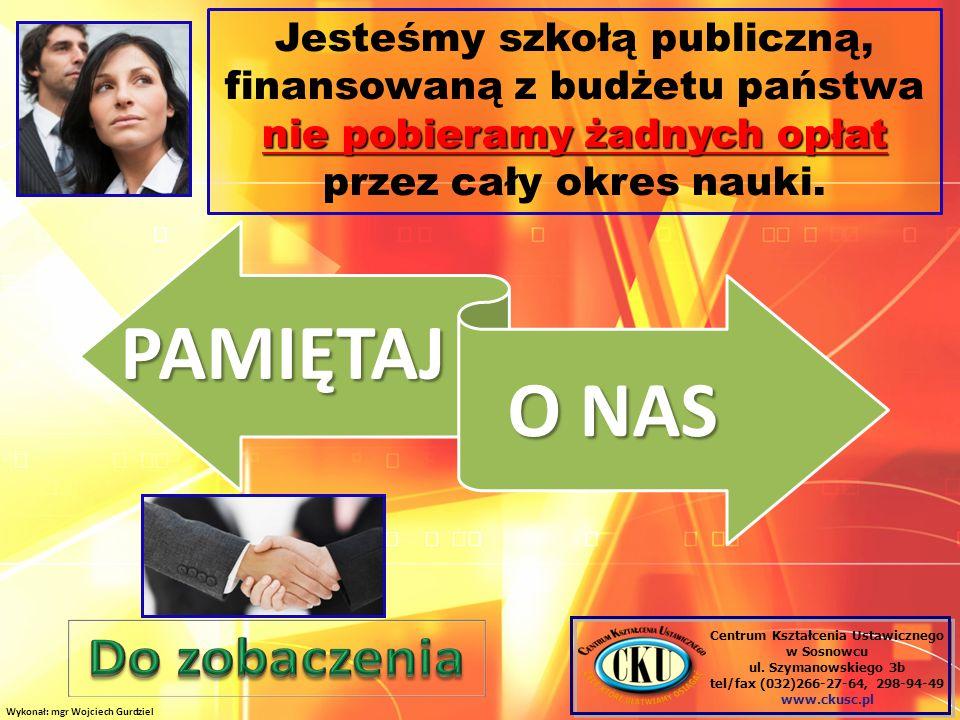 nie pobieramy żadnych opłat Jesteśmy szkołą publiczną, finansowaną z budżetu państwa nie pobieramy żadnych opłat przez cały okres nauki.PAMIĘTAJ O NAS Wykonał: mgr Wojciech Gurdziel