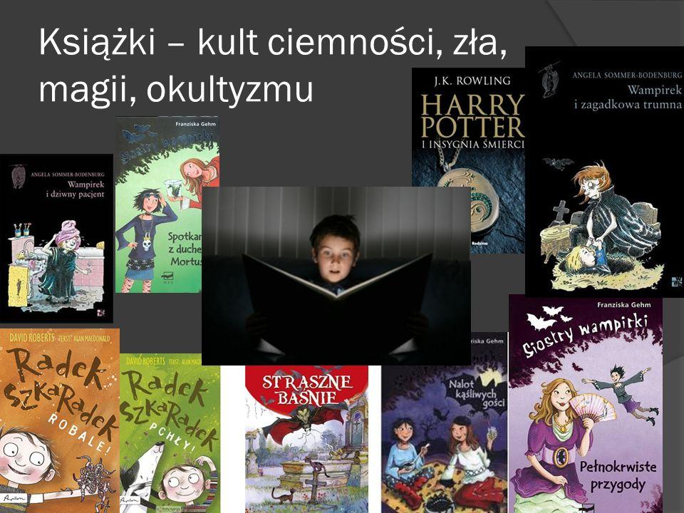 Książki – kult ciemności, zła, magii, okultyzmu