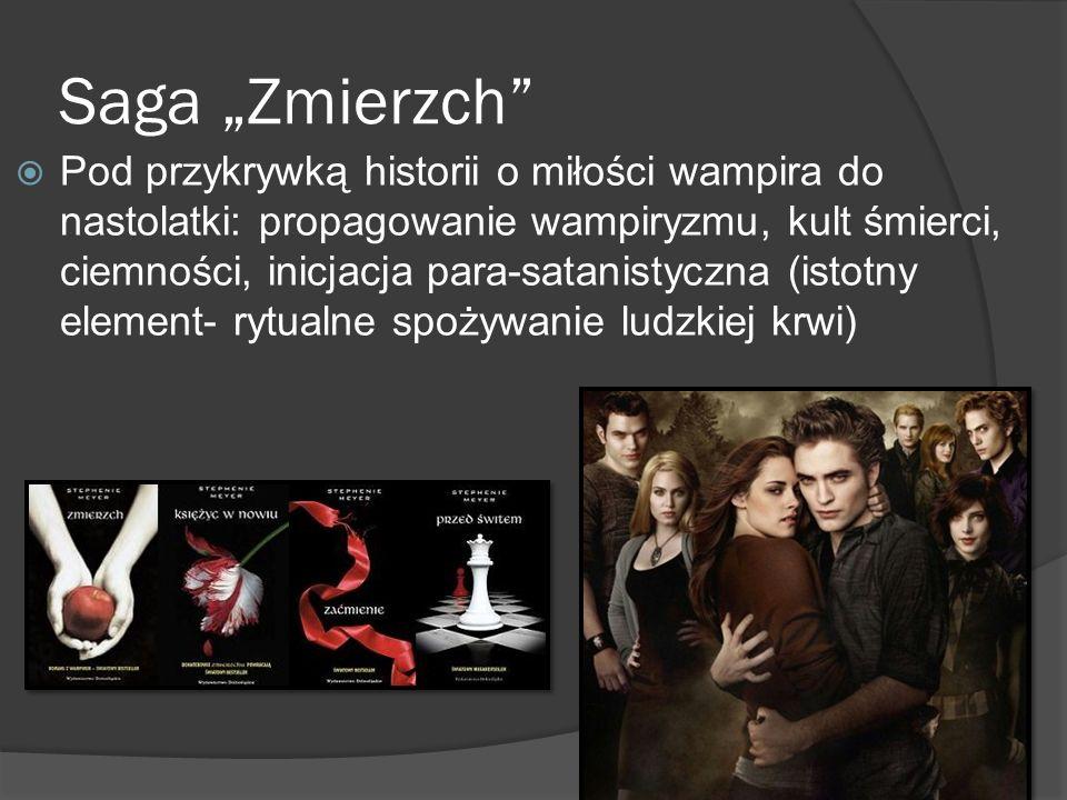Saga Zmierzch Pod przykrywką historii o miłości wampira do nastolatki: propagowanie wampiryzmu, kult śmierci, ciemności, inicjacja para-satanistyczna
