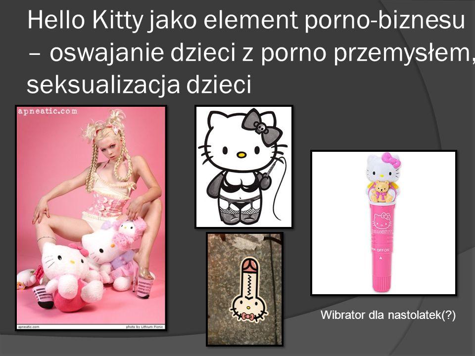 Hello Kitty jako element porno-biznesu – oswajanie dzieci z porno przemysłem, seksualizacja dzieci Wibrator dla nastolatek(?)