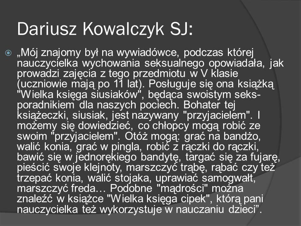 Dariusz Kowalczyk SJ: Mój znajomy był na wywiadówce, podczas której nauczycielka wychowania seksualnego opowiadała, jak prowadzi zajęcia z tego przedm