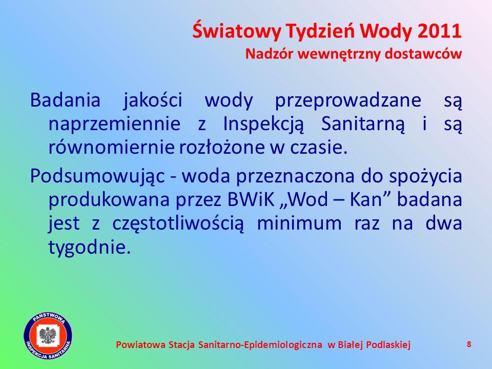 Powiatowa Stacja Sanitarno-Epidemiologiczna w Białej Podlaskiej Badania jakości wody przeprowadzane są naprzemiennie z Inspekcją Sanitarną i są równom