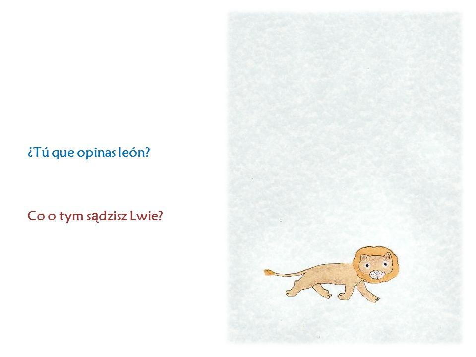 ¿Tú que opinas león Co o tym s ą dzisz Lwie