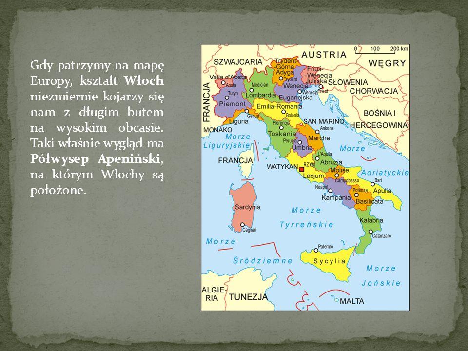 Gdy patrzymy na mapę Europy, kształt Włoch niezmiernie kojarzy się nam z długim butem na wysokim obcasie. Taki właśnie wygląd ma Półwysep Apeniński, n