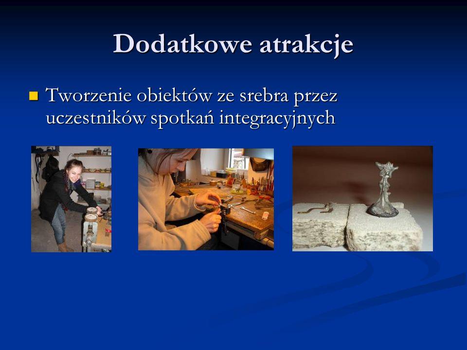 Dodatkowe atrakcje Tworzenie obiektów ze srebra przez uczestników spotkań integracyjnych Tworzenie obiektów ze srebra przez uczestników spotkań integracyjnych