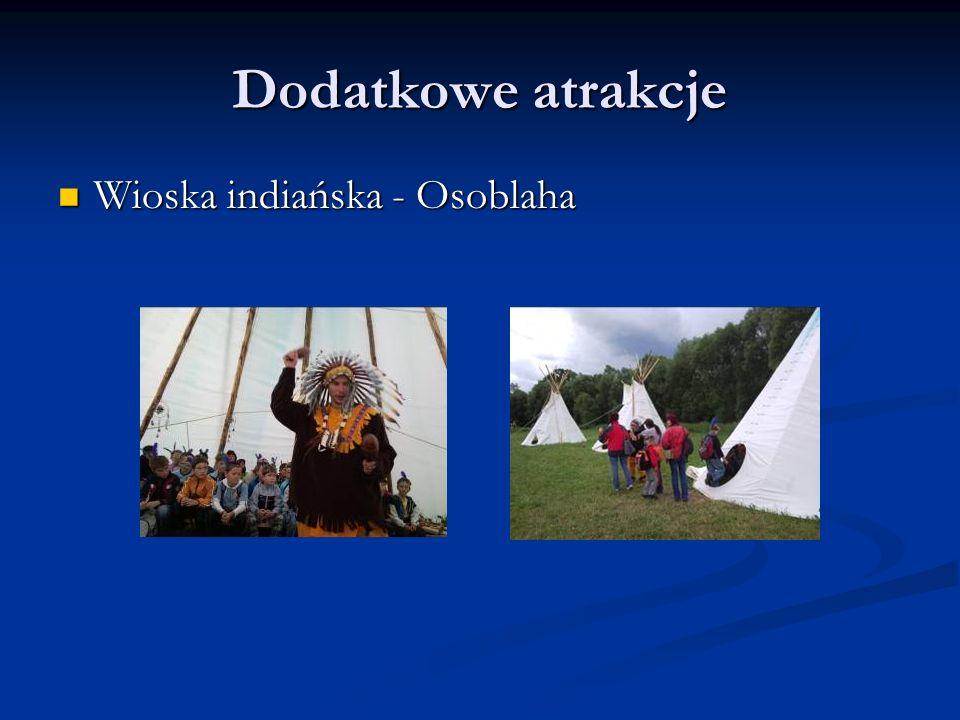 Dodatkowe atrakcje Wioska indiańska - Osoblaha Wioska indiańska - Osoblaha