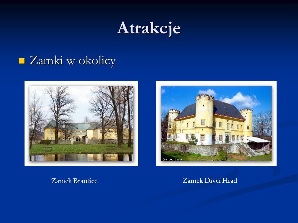 Atrakcje Zamki w okolicy Zamki w okolicy Zamek Brantice Zamek Divci Hrad