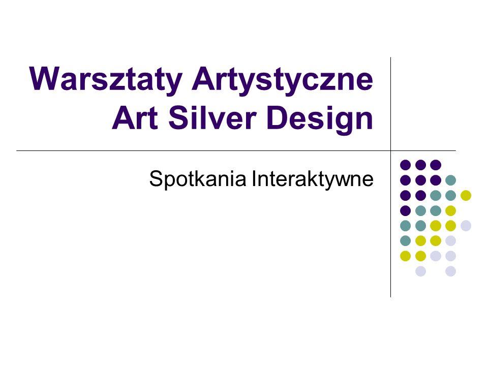 Warsztaty Artystyczne Art Silver Design Spotkania Interaktywne