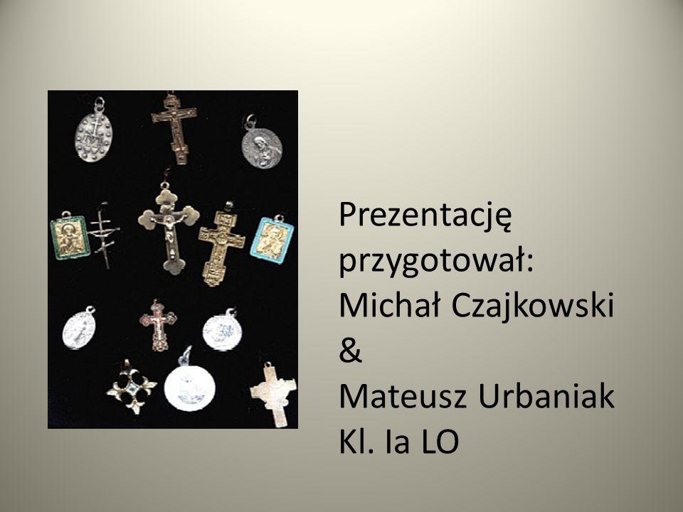 Prezentację przygotował: Michał Czajkowski & Mateusz Urbaniak Kl. Ia LO