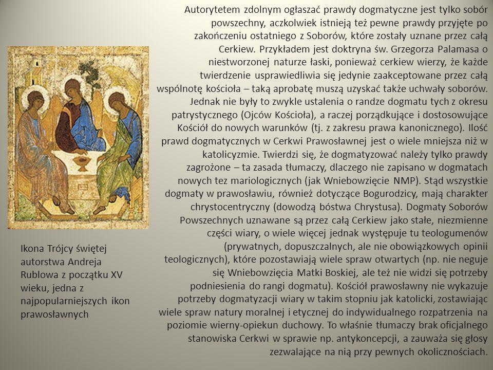 Ikona Trójcy świętej autorstwa Andreja Rublowa z początku XV wieku, jedna z najpopularniejszych ikon prawosławnych Autorytetem zdolnym ogłaszać prawdy