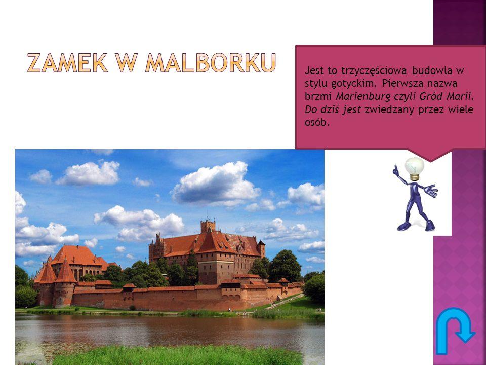 Jest to trzyczęściowa budowla w stylu gotyckim. Pierwsza nazwa brzmi Marienburg czyli Gród Marii. Do dziś jest zwiedzany przez wiele osób.