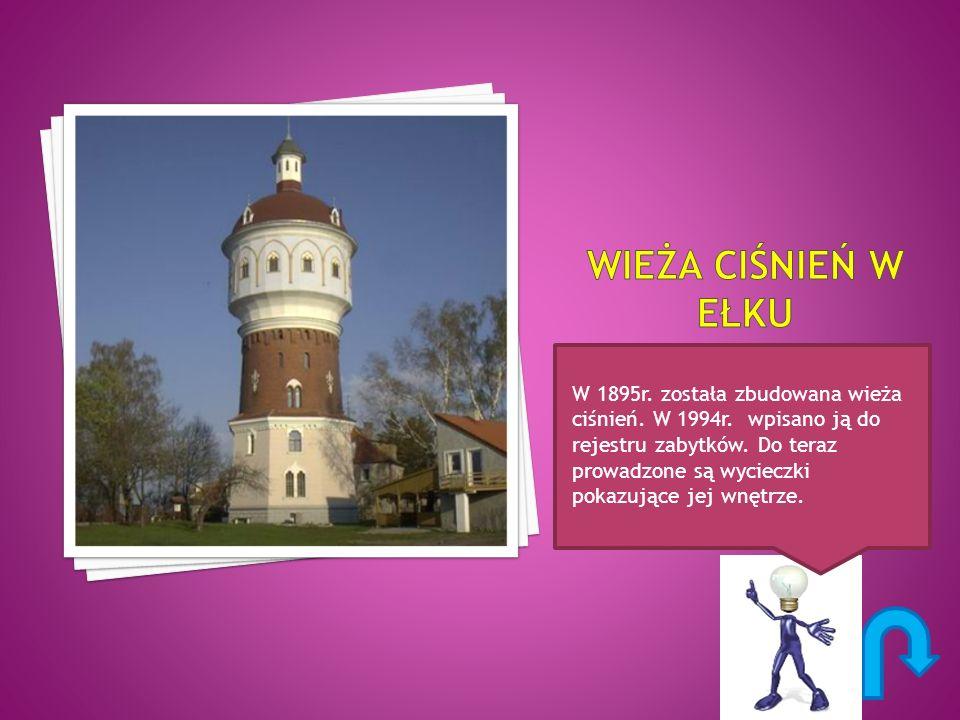 W 1895r. została zbudowana wieża ciśnień. W 1994r. wpisano ją do rejestru zabytków. Do teraz prowadzone są wycieczki pokazujące jej wnętrze.