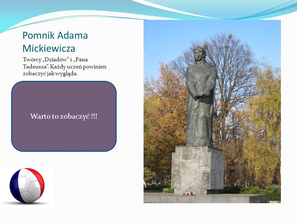 Pomnik Adama Mickiewicza Twórcy Dziadów i Pana Tadeusza. Każdy uczeń powinien zobaczyć jak wygląda. Warto to zobaczyć !!!
