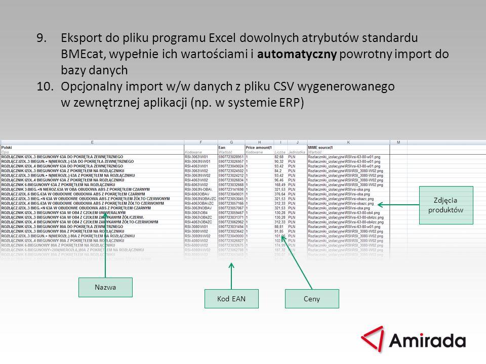 9.Eksport do pliku programu Excel dowolnych atrybutów standardu BMEcat, wypełnie ich wartościami i automatyczny powrotny import do bazy danych 10.Opcj